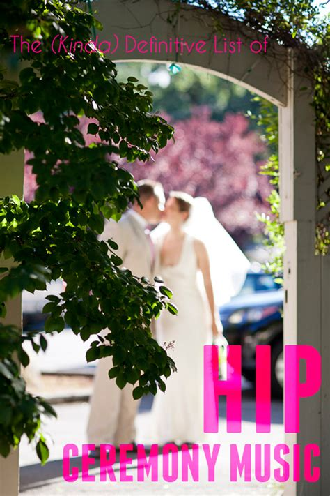 Wedding Ceremony Playlist by Playlist Hip Ceremony