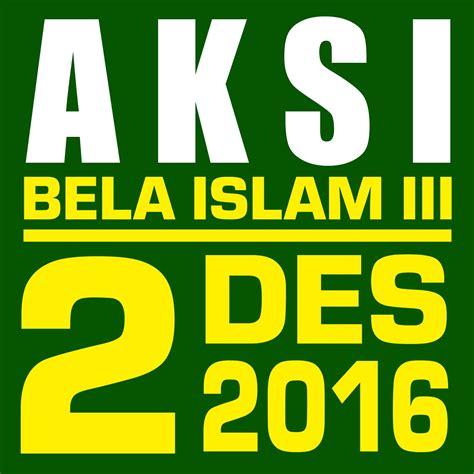 aksi bela islam jilid iii tiga  tanggal  desember