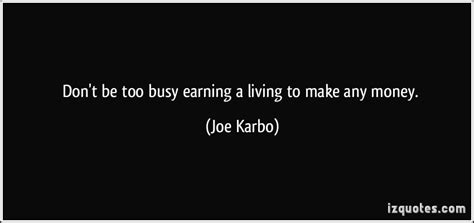 busy earning a living to make your fortune discover the psychology of achieving your goals books earning money quotes quotesgram