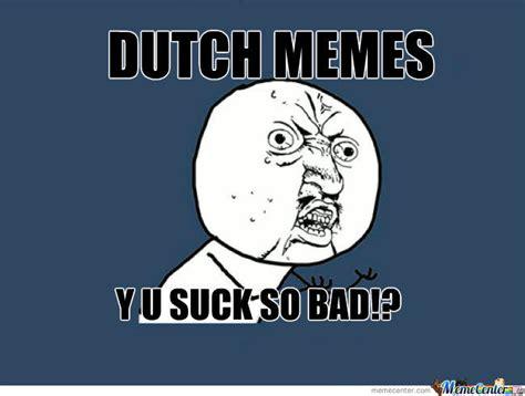 Dutch Memes - dutch memes by rauwrtsch meme center