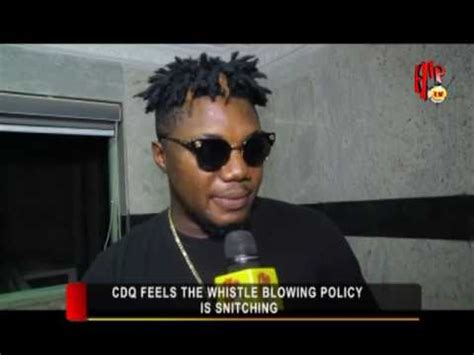 Naija Whistle Nigerian Entertainment News Promote | cdq feels the whistle blowing policy is snitching