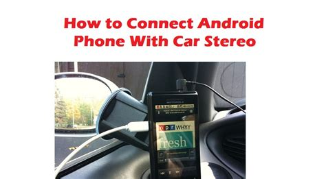 connect android to car stereo usb how to connect android phone with car stereo