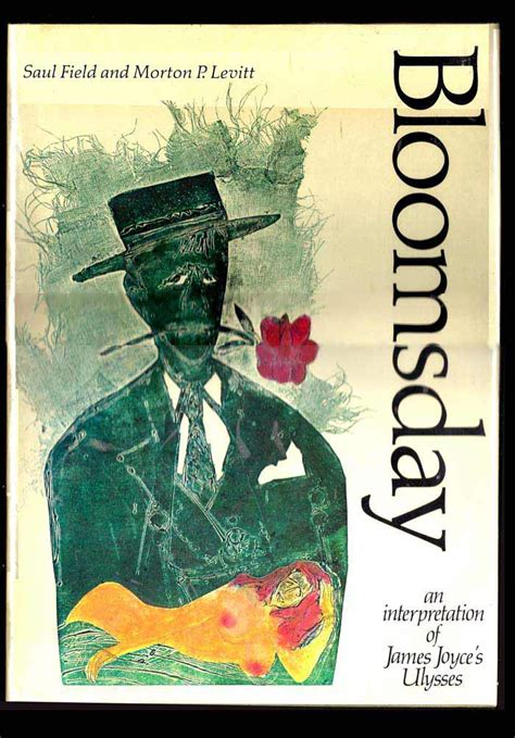 the new bloomsday book bloomsday an interpretation of james joyce s ulysses saul field morton p levitt first edition