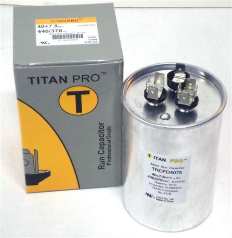 motor run capacitor furnace titanpro trcfd4075 hvac dual motor run capacitor 40 7 5 mfd uf440 370 ebay