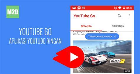 youtube meluncurkan fitur offline pertama di 3 negara asia yaitu youtube go aplikasi youtube android versi ringan bisa