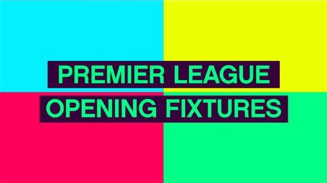 epl games on sbs premier league opening day fixtures by the numbers the