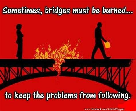 Turn The Tables Meaning by Burning Bridges Quotes Quotesgram