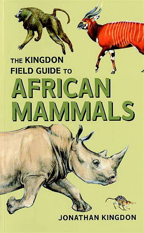 field guide to the larger mammals of africa field guides books the kingdon field guide to mammals jonathan