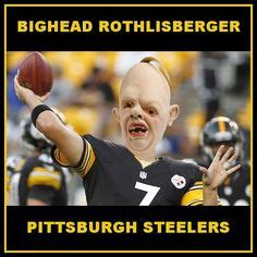Ben Roethlisberger Meme - my despise of shitsburgh on pinterest josh gordon big