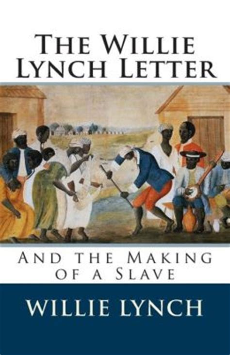 the willie lynch letter and the of a books the willie lynch letter and the of a by