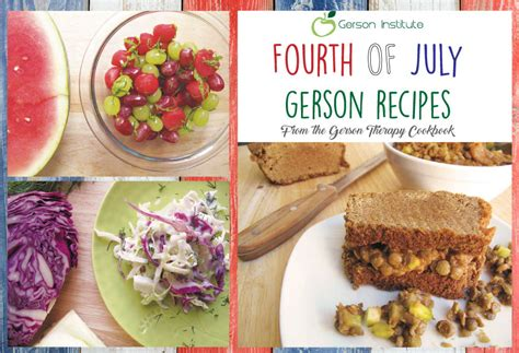 Gerson Detox Symptoms by Fourth Of July Gerson Recipes Gerson Institute Gerson