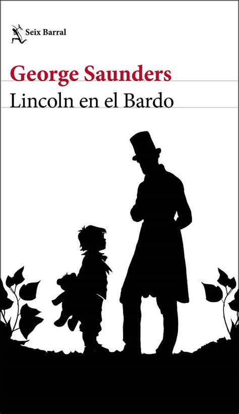 libro george saunders lincoln descargar el libro lincoln en el bardo gratis pdf epub