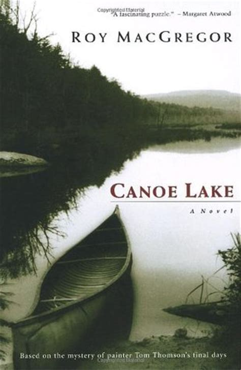 lake books canoe lake by roy macgregor reviews discussion