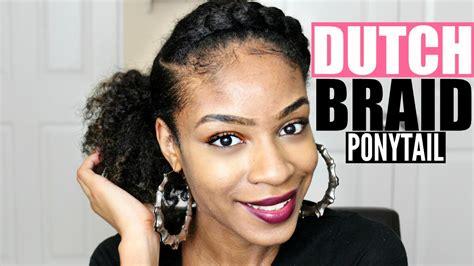 how to maintain goddess braids dutch side braid ponytail on natural hair youtube