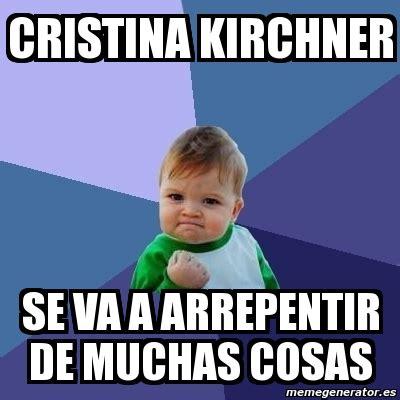 cristina fernandez de kirchner memes meme bebe exitoso cristina kirchner se va a arrepentir