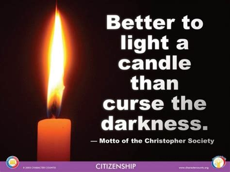 Light A Candle Don T Curse The Darkness by Quotes About Darkness Quotes Wallpapers