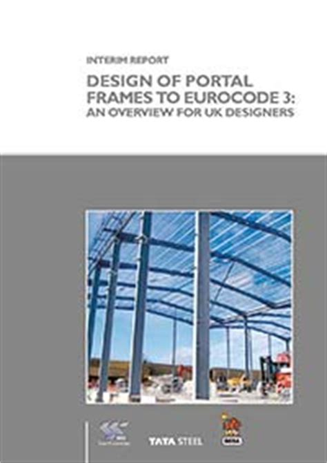 Portal Frame Design To Eurocode 3 | interim report design of portal frames to eurocode 3 an
