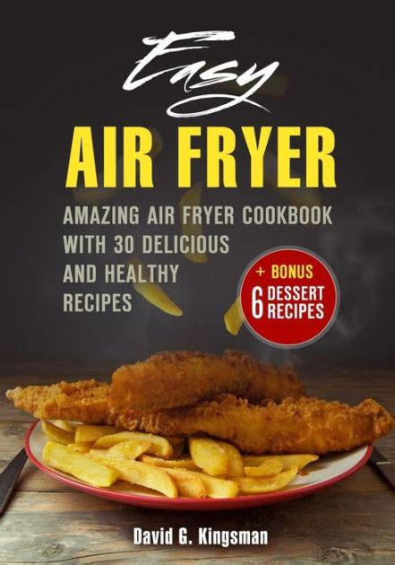 air fryer cookbook simple healthy and delicious recipes books easy air fryer amazing air fryer cookbook with delicious
