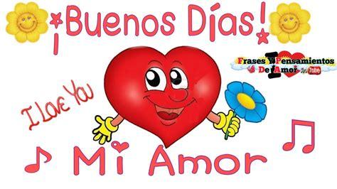 Imagenes De Buenos Dias Mi Amor Trackid Sp 006 | buenos d 237 as mi amor quiero dedicarte este mensaje porque