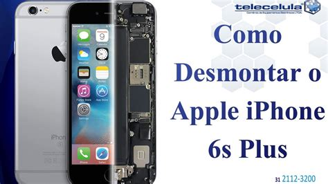 como desmontar o apple iphone 6s plus disassembly iphone 6s plus telecelula