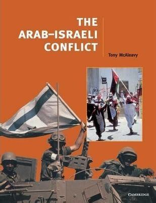 a history of the arabâ israeli conflict books the arab israeli conflict tony mcaleavy 9780521629539