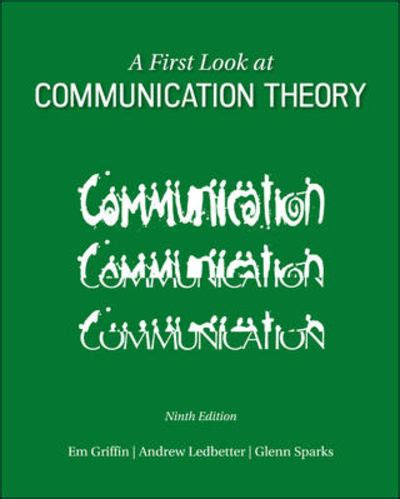 a first look at communication theory conversations with communication theorists by glenn g