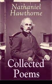 nathaniel hawthorne american writer biography collected poems of nathaniel hawthorne selected poetry of