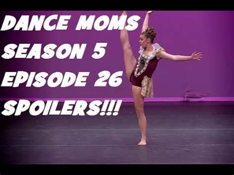 dance moms spoilers dance moms season 5 episode 26 spoilers youtube