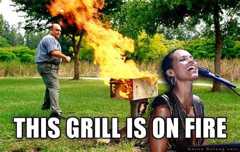 This Girl Is On Fire Meme - this grill is on fire