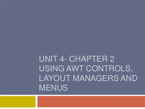 layout manager in java awt ppt java unit4 chap2 awt controls and layout managers of applet