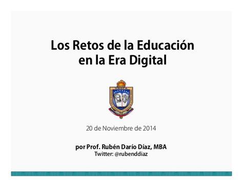 los retos de la los retos de la educaci 243 n en la era digital