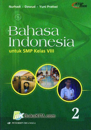 Buku Bahasa Indonesia Kls 3 Smp Penerbit Erlangga Ktsp 2006 bukukita smp kls 8 bahasa indonesia 2 ktsp 2006 1