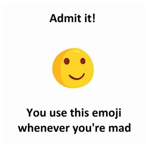 Emoji Meme - admit it you use this emoji whenever you re mad emoji
