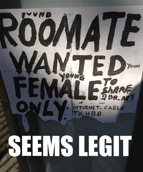 Room Wanted by Roommate Wanted Seems Legit Sounds Legit Your Meme