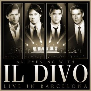 il divo live in barcelona an evening with il divo live in barcelona il divo