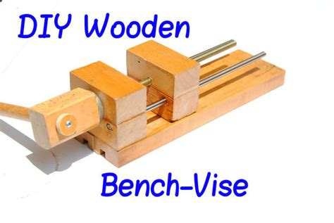diy bench vise diy 6 quot wooden bench vise for 5 by yonatan24