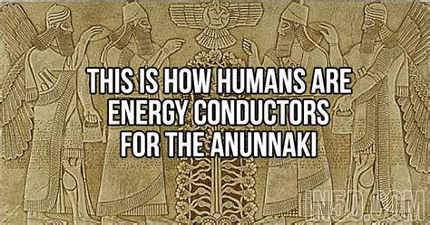 illuminati annunaki this is how humans are energy conductors for the anunnaki