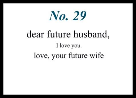 dear future husband dear future husband just a friendly reminder for my