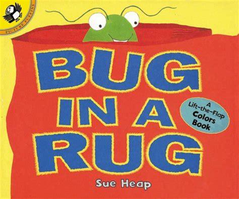 Bug In The Rug by Bug In A Rug A Lift The Flap Colors Book By Sue Heap