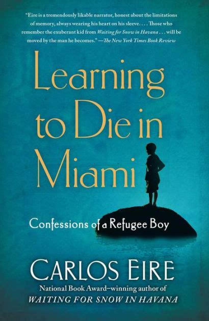 libro refugee boy learning to die in miami confessions of a refugee boy by carlos eire paperback barnes noble 174