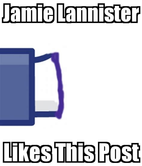 jaime lannister likes this post game of thrones know