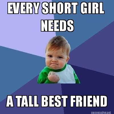 Meme About Friends - short girl memes image memes at relatably com