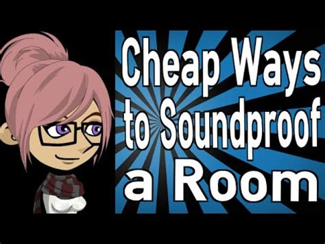 cheap and easy way to soundproof a room cheap ways to soundproof a room