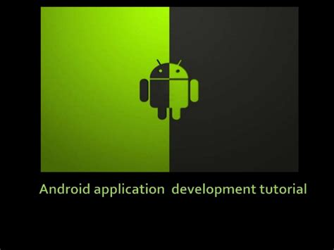tutorial on android development android application development tutorial