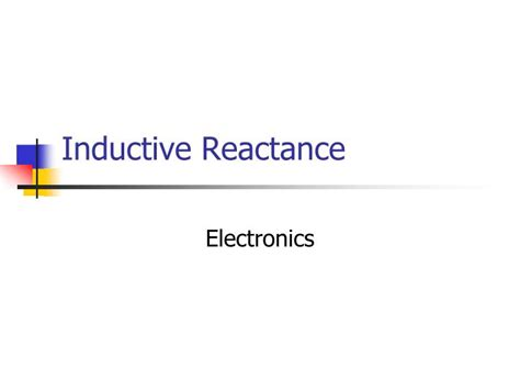 what is the inductive reactance of an inductor that drops 12 vrms and carries 50 marms ppt inductive reactance powerpoint presentation id 6816964