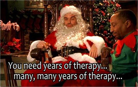 Bad Santa Meme - best christmas movie quotes of all time 12 meme captions