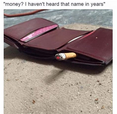 haven t heard money i haven t heard that name in years i haven t