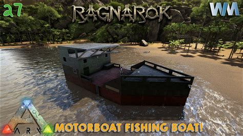 motorboat on ark ark ragnarok ep27 ark motorboat fish boat youtube