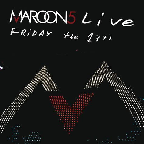 maroon 5 live live friday the 13th maroon 5 download and listen to