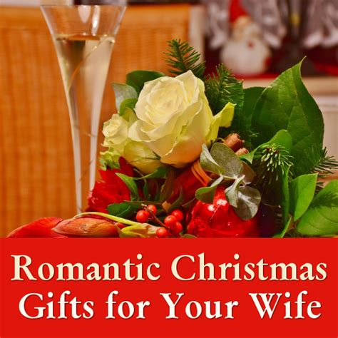 christmas gift for wife christmas gifts for a wife that are romantic